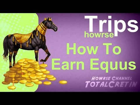 How To Earn Equus (2015) - Howrse Trips