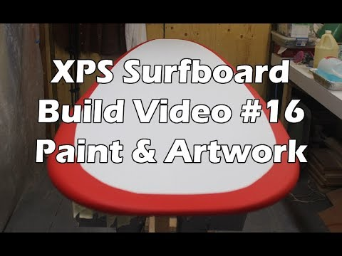 How to Make an XPS Foam Surfboard - #16 - Painting the Hotcoat and Art Work