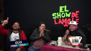 El Show de la Mole -10 de Enero-(Gus Proal)