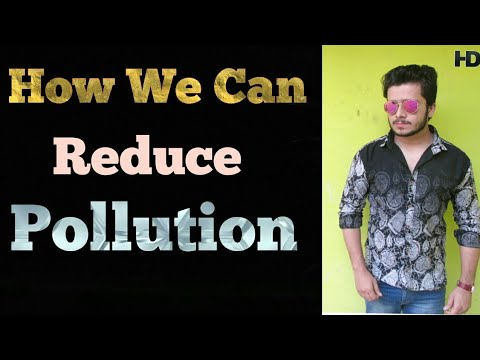How We can Reduce Pollution | Control Pollution | Mohd Tabish | Skyking Health | Full HD