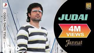 Judai - Official Full Song | Jannat | Kamran Ahmed| Pritam | Emraan Hashmi | Sonal Chauhan