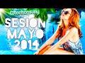 Sesion Mayo 2014 Mix Temazos Dance House Cmochonsuny