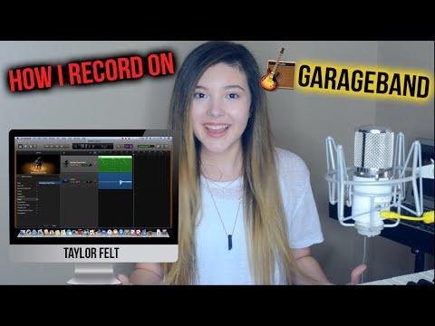 How I make my music videos!! - Recording on Garageband || Taylor Felt ♡