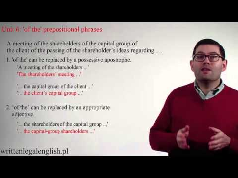 How to write plain legal English: Unit 6 - The 'of the' prepositional phrase.