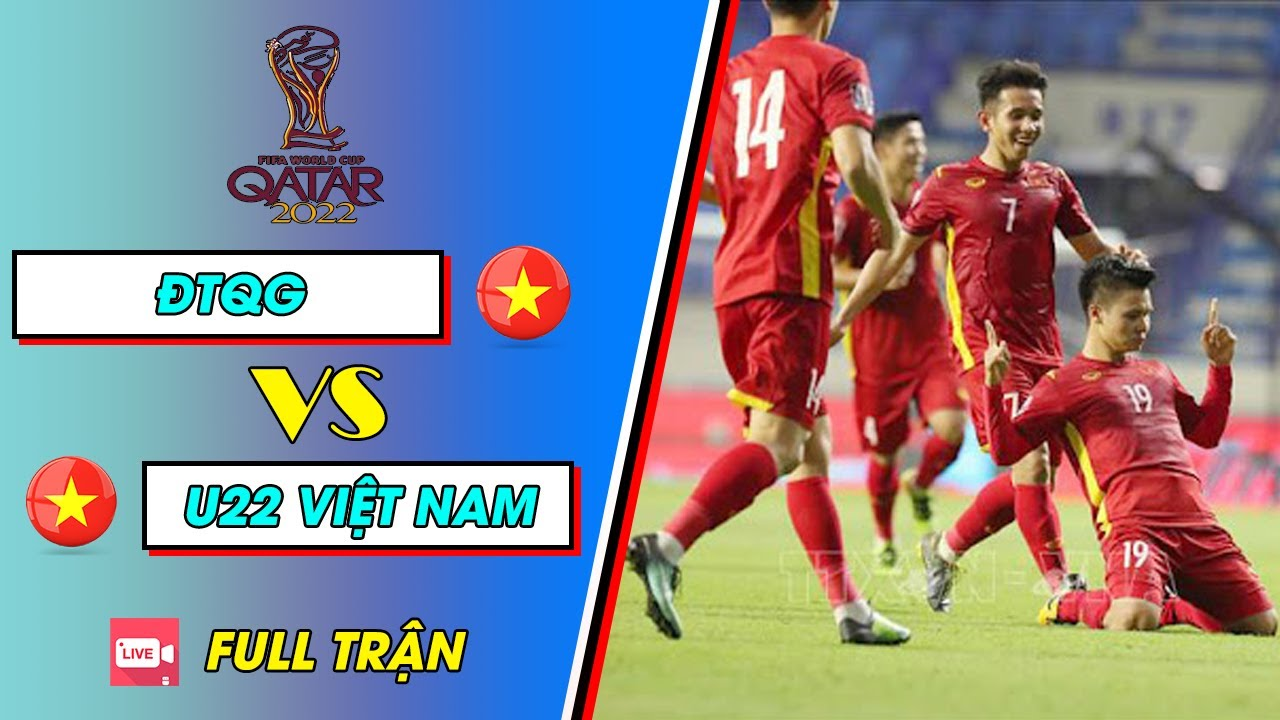 🔴 LIVE Giao Hữu | ĐTQG Việt Nam - U22 Việt Nam | Quang Hải Ghi Siêu Phẩm Ngả Đẳng Cấp Như Siêu Sao