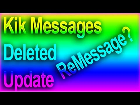 Kik Messager Update [Deleted Messages]