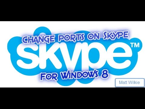 How to change ports on Skype for Windows 8