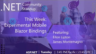 ASP.NET Community Standup - Jan 28, 2020 - Mobile Blazor Bindings w/ Eilon Lipton & James Montemagno