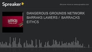 BARRAKS LAWERS /  BARRACKS EITHCS (part 7 of 7)