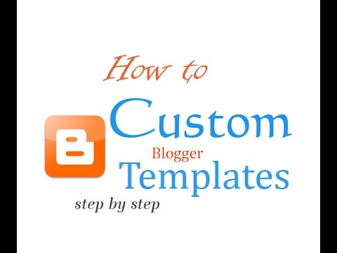 How to Custom Blogger Templates Tutorial Step by Step