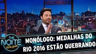 Monólogo: Medalhas do Rio 2016 estão quebrando   The Noite (25/06/17)
