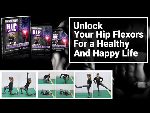Unlock Your Hip Flexors for a Healthy and Happy Life