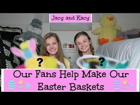 Our Fans Help Make Our Easter Baskets ~ Jacy and Kacy