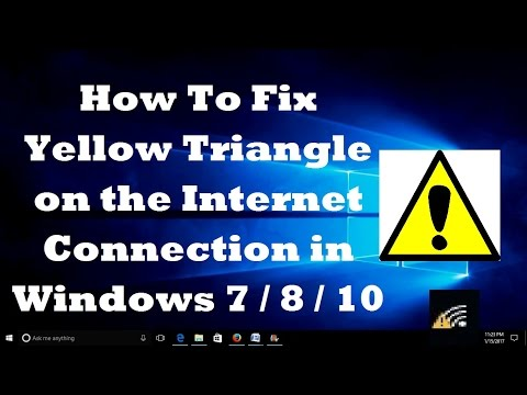 How To Fix Yellow Triangle on the Internet Connection in Windows 7/8/10