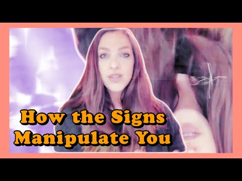 How The Zodiac Signs Manipulate You