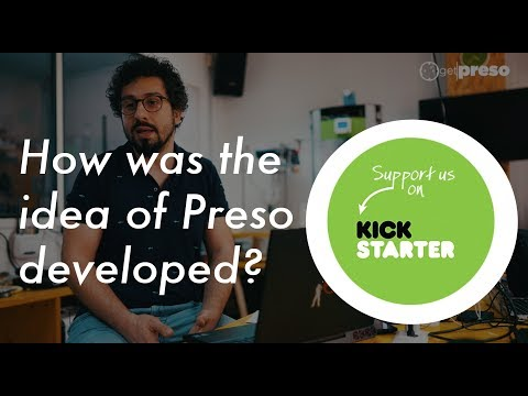 How was the idea of Preso developed?