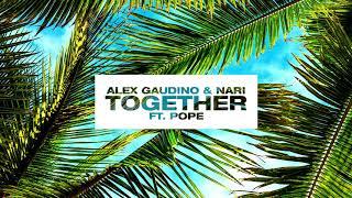 Alex Gaudino & Nari - Together feat. Pope [Ultra Music]