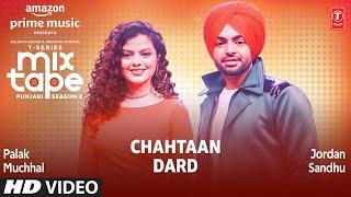 Chahtaan/ Dard★ Ep 7  Palak Muchhal, Jordan Sandhu   T-Series Mixtape Punjabi Season 2 Radhika&Vinay
