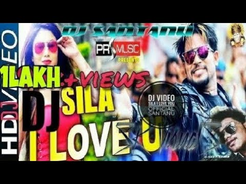 Xxx Mp4 Sila I Love You Official Dj Video Santanu Ft Lubun Tubun Tapori Vs EDM Style Music Special 3gp Sex