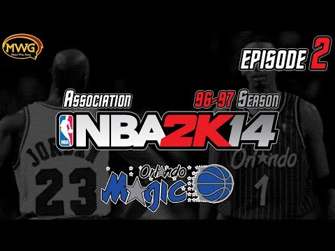 MWG -- NBA 2K14 (UBR) -- Orlando Magic Association, Episode 2