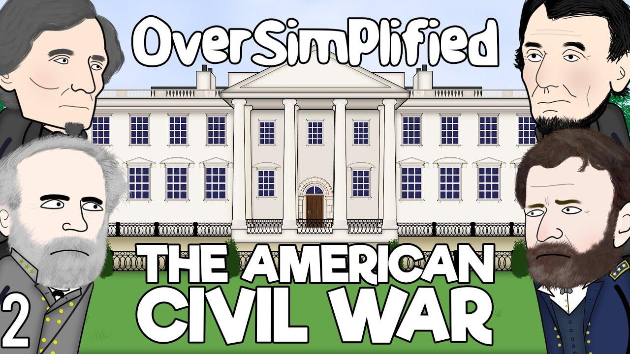 The American Civil War  - OverSimplified (Part 2)