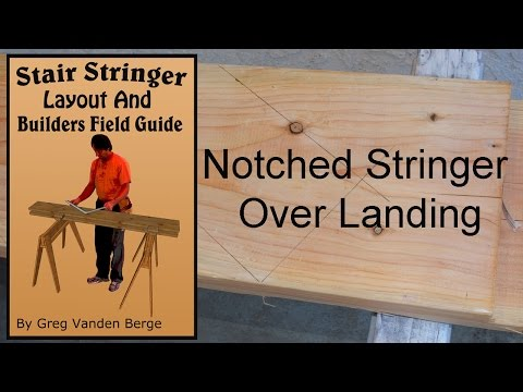 Notched Stringer Over Landing - Stair Stringer Layout and Builders Field Guide Book Examples