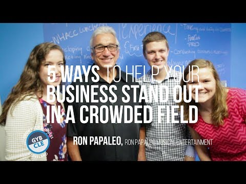 5 Ways to Help Your Business Stand Out in a Crowded Field - Ron Papaleo - GYB CLE