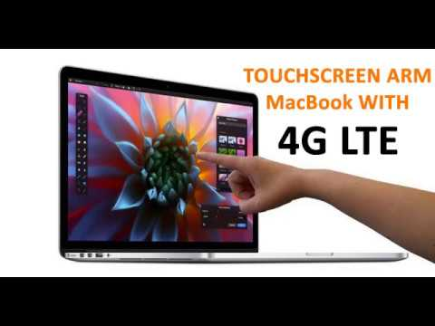 Apple To Launch A Touchscreen ARM MacBook With 4G LTE
