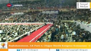 Başbakanımızın, Ak Parti 4. Olağan Büyük Kongresi Konuşması -4-