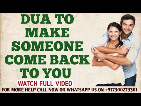 Dua to make someone come back to you - Tested and tried dua || Most Powerful Dua For Love Back ||