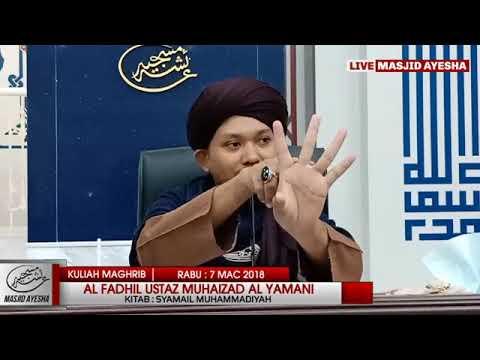 (7/3/18) Kitab Syamail Muhammadiyah : Al Fadhil Ustaz Muhaizad bin Muhammad.