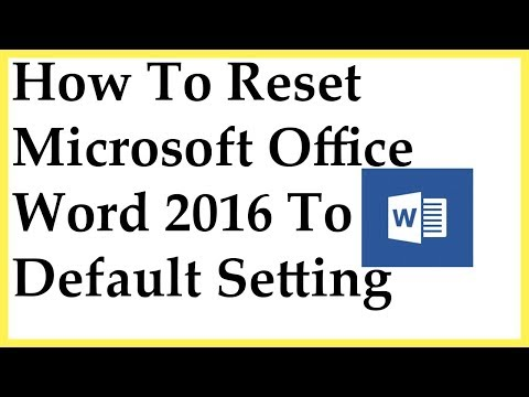 How To Reset Microsoft Office Word 2016 To Default Setting