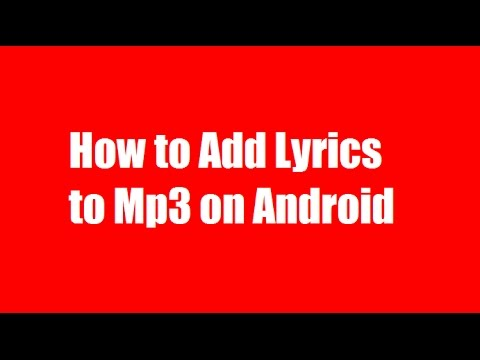 ✓✓✓Add Lyrics Using Android - Learn How to Add Lyrics to Mp3 on Android