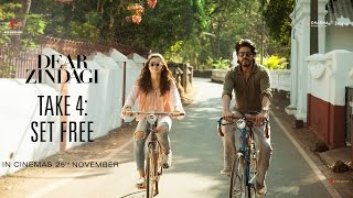 Dear Zindagi | Take 4 : Set Free | Alia Bhatt, Shah Rukh Khan | In Cinemas Now