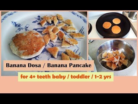 BANANA DOSA / BANANA PANCAKE ( for 4+ teethbaby/toddler/1-2 years ) | Healthy toddler recipes |
