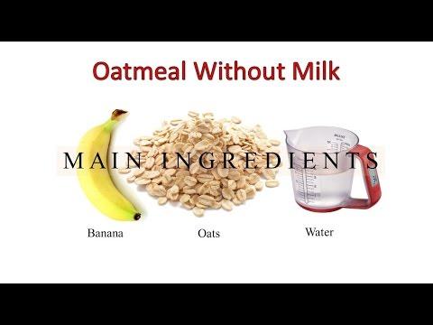 How to make oatmeal without milk - No Milk Oatmeal Recipe - Healthy Oatmeal Recipe