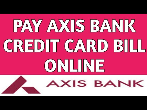 How to Pay Axis Bank Credit Card bill Online