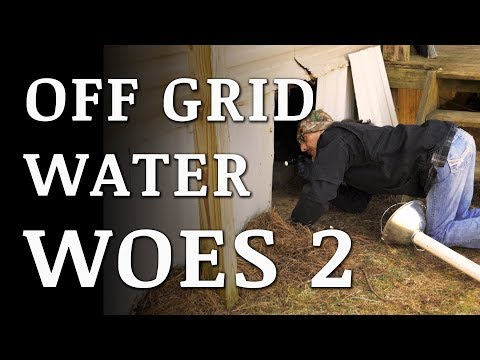 OFF GRID Winter Water WOES (Part 2)