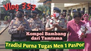Vlog 353 Menghantar Dgn Pedang Pora Upacara Purna Tugas Kompol Bambang