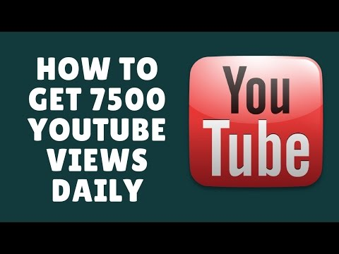 how to get 7500 youtube views in a day