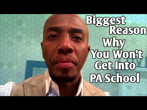 Here's the Biggest Reason Why You Won't Get Into PA School