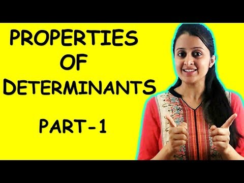PROPERTIES OF DETERMINANTS - PART 1 || MATRICES AND DETERMINANTS