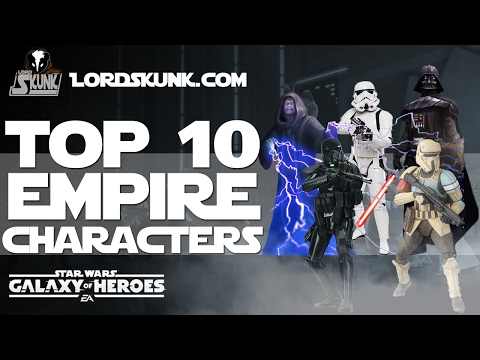 Top 10 Empire Characters in #SWGOH | Star Wars: Galaxy of Heroes