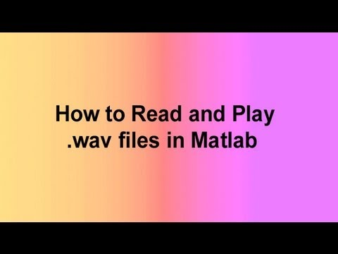 How to Read and Play .wav files in Matlab