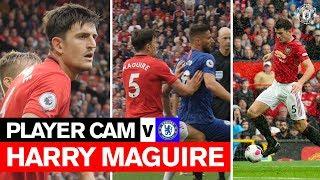 PLAYER CAM | Harry Maguire v Chelsea | Premier League | Manchester United