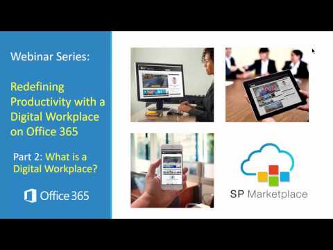 Webinar: Redefine Productivity with a Digital Workplace on Office 365 - Part 2