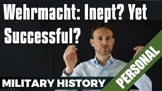 Wehrmacht: Incompetent yet Successful?