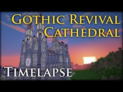 Minecraft Timelapse - Gothic Revival Cathedral