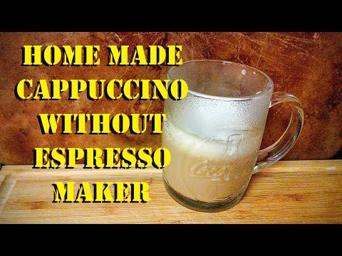 Home Made 'Cappuccino' Without An Espresso Maker (Recipe)