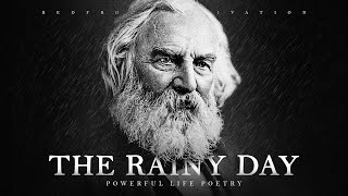 The Rainy Day - H. W. Longfellow (Powerful Life Poetry)